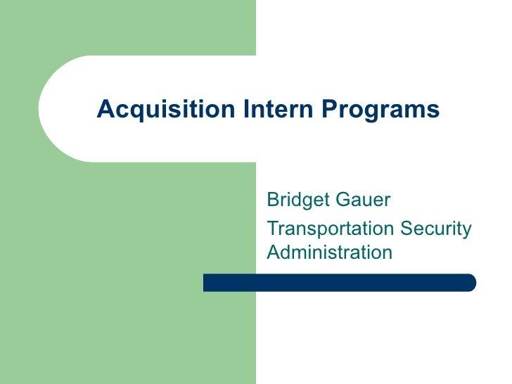 Acquisition Intern Programs Bridget Gauer Transportation Security Administration