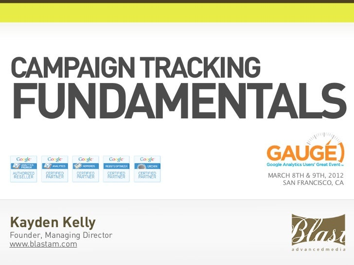 CAMPAIGN TRACKINGFUNDAMENTALS                             MARCH 8TH & 9TH, 2012                                 SAN FRANCI...