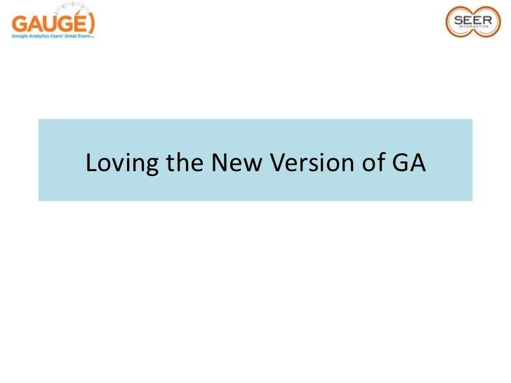 Loving the New Version of GA