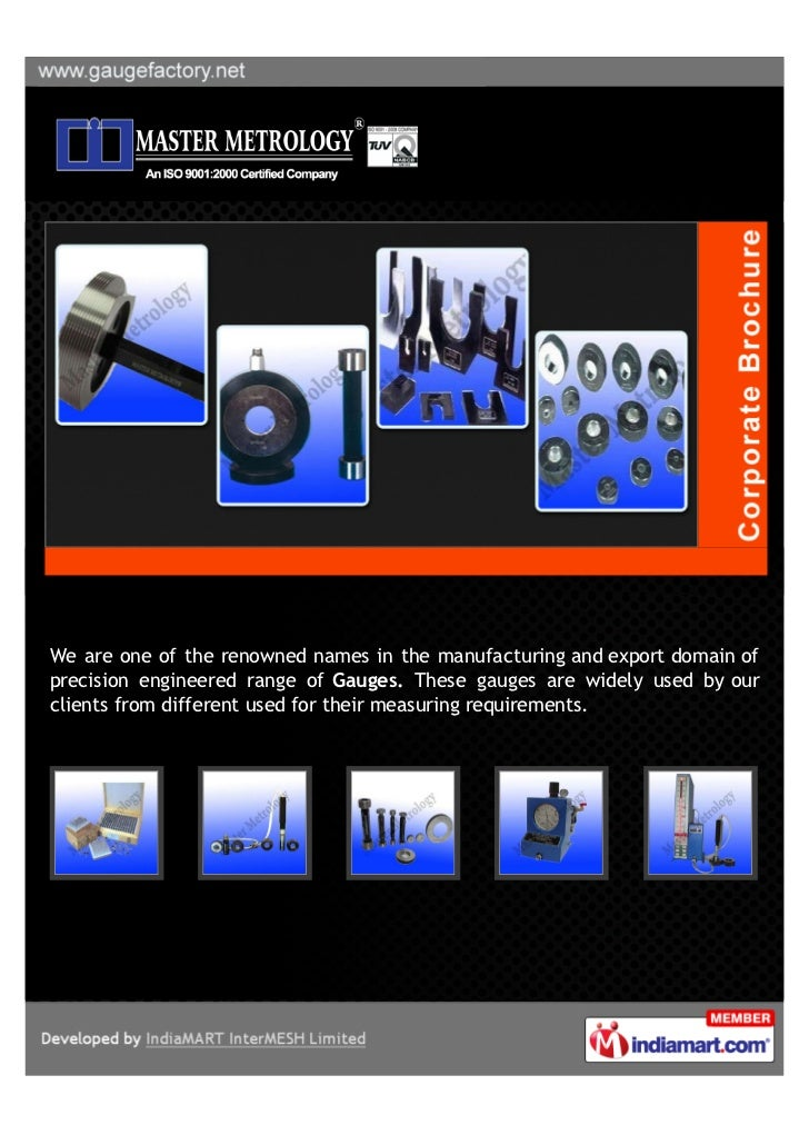 We are one of the renowned names in the manufacturing and export domain ofprecision engineered range of Gauges. These gaug...