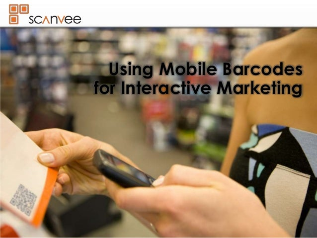 Using Mobile Barcodesfor Interactive Marketing