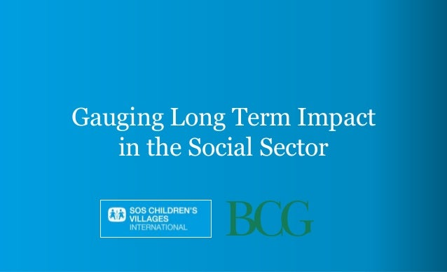 Gauging Long Term Impact in the Social Sector