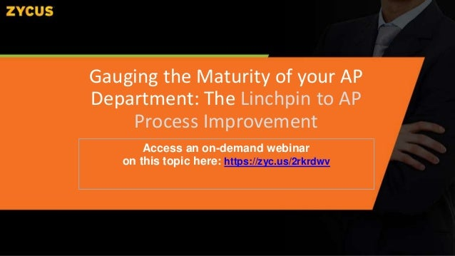 Access an on-demand webinar on this topic here: https://zyc.us/2rkrdwv Gauging the Maturity of your AP Department: The Lin...