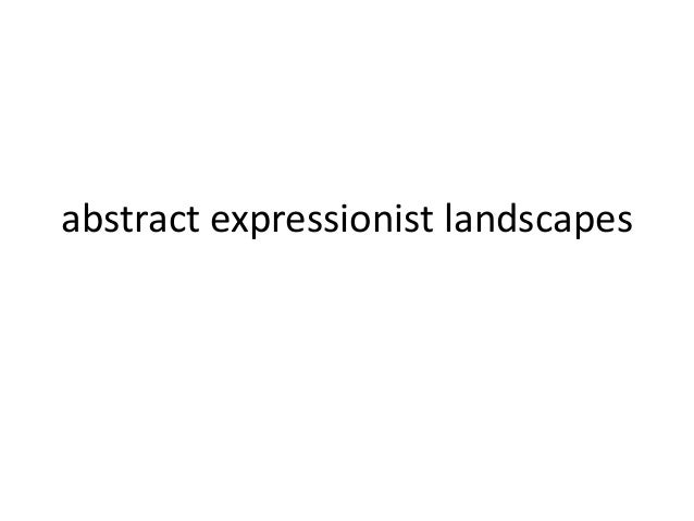 abstract expressionist landscapes