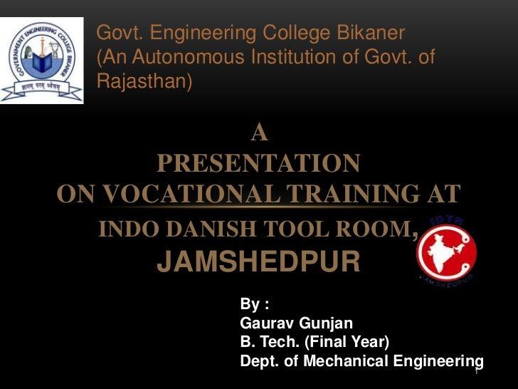 Govt. Engineering College Bikaner  (An Autonomous Institution of Govt. of  Rajasthan)           A      PRESENTATIONON VOCA...