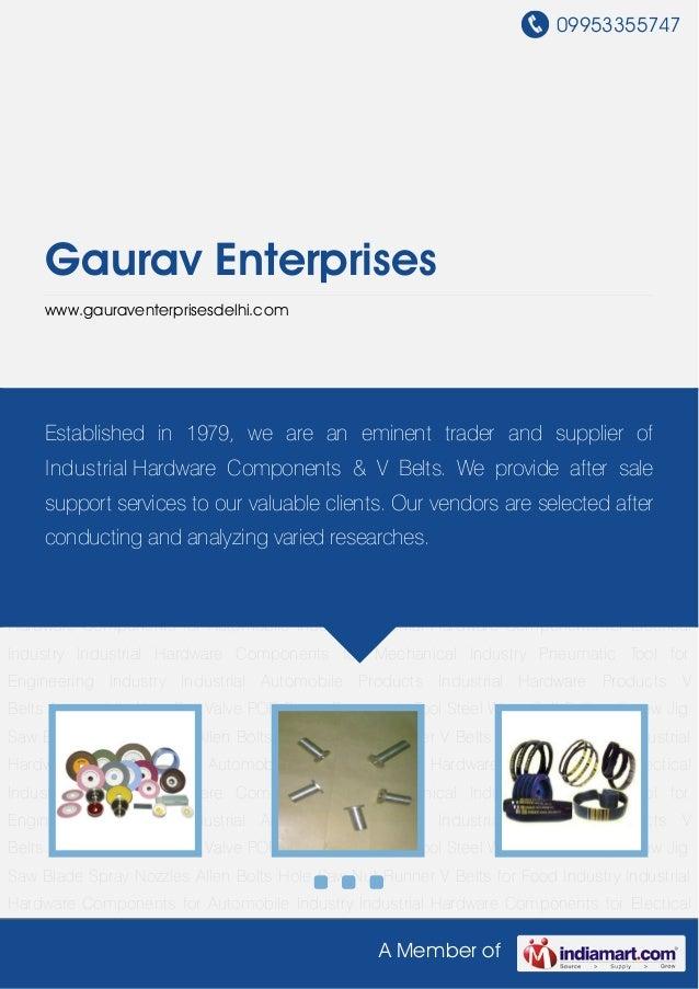 09953355747A Member ofGaurav Enterpriseswww.gauraventerprisesdelhi.comIndustrial Automobile Products Industrial Hardware P...