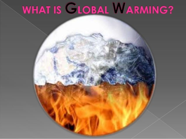 golbal warming It is about remoulding society and changing the global economy  a strong warming agent that darkens and melts arctic ice .