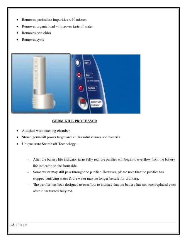 project report on comparision of pureit Pureit water purifier review now a days people have forgotten using water and everything that you see is mineral water there are hell lot of diseases associated with water that people are scared of using normal water.