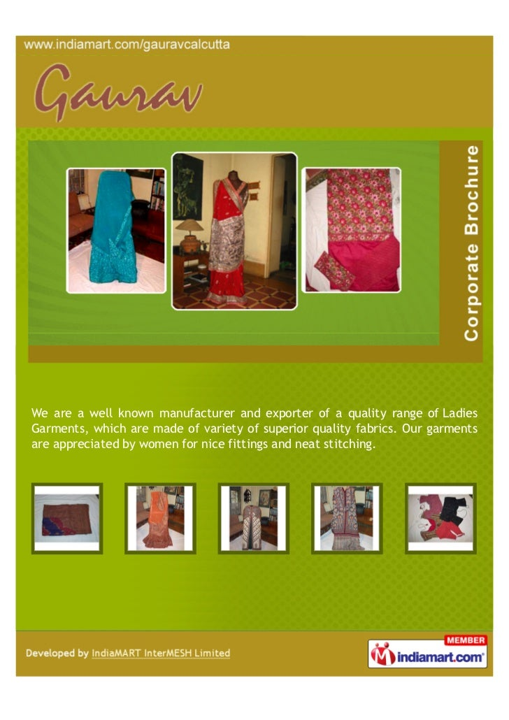 We are a well known manufacturer and exporter of a quality range of LadiesGarments, which are made of variety of superior ...