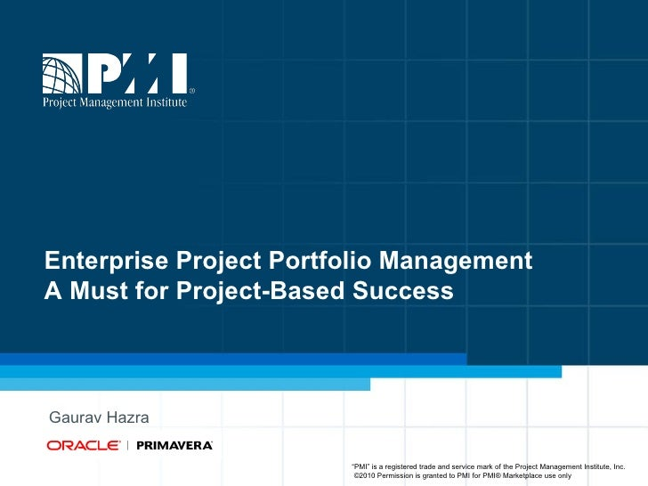 """Enterprise Project Portfolio Management A Must for Project-Based Success  Gaurav Hazra  """" PMI"""" is a registered trade and s..."""