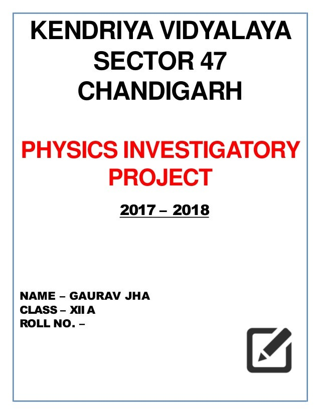 Physics investigatory project for class 12th students name gaurav jha class xii a roll no solutioingenieria Images