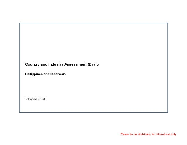 Country and Industry Assessment (Draft)Philippines and IndonesiaTelecom Report                                          Pl...