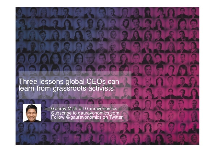 Three lessons global CEOs canlearn from grassroots activists!          Gaurav Mishra   Gauravonomics!          Subscribe t...