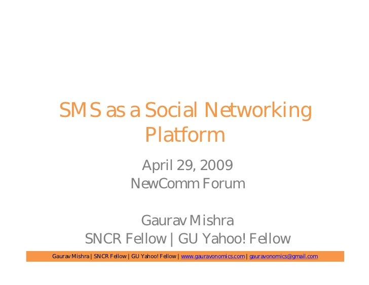 SMS as a Social Networking            Platform                              April 29, 2009                             New...