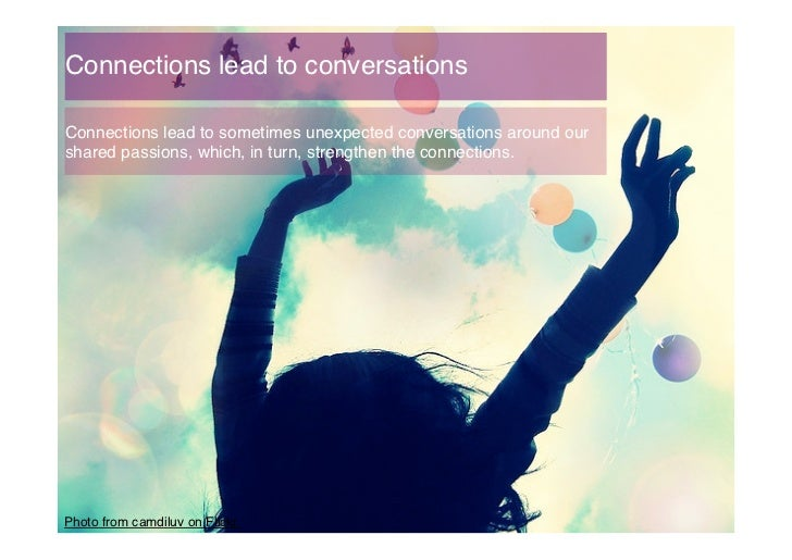 Connections lead to conversations!Connections lead to sometimes unexpected conversations around ourshared passions, which,...