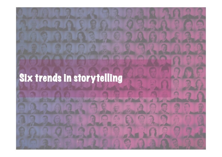Six trends in storytelling