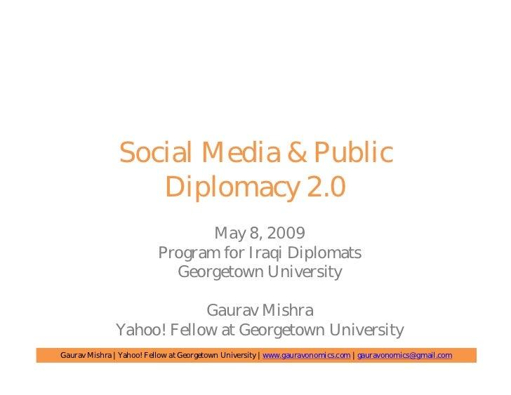 Social Media & Public                   Diplomacy 2.0                                 May 8, 2009                         ...