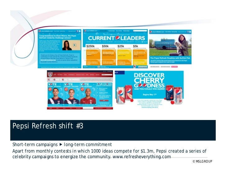 Pepsi Refresh shift #5 Brand commercial  branded content streams The Pepsi Refresh blog includes announcements, how-to ti...