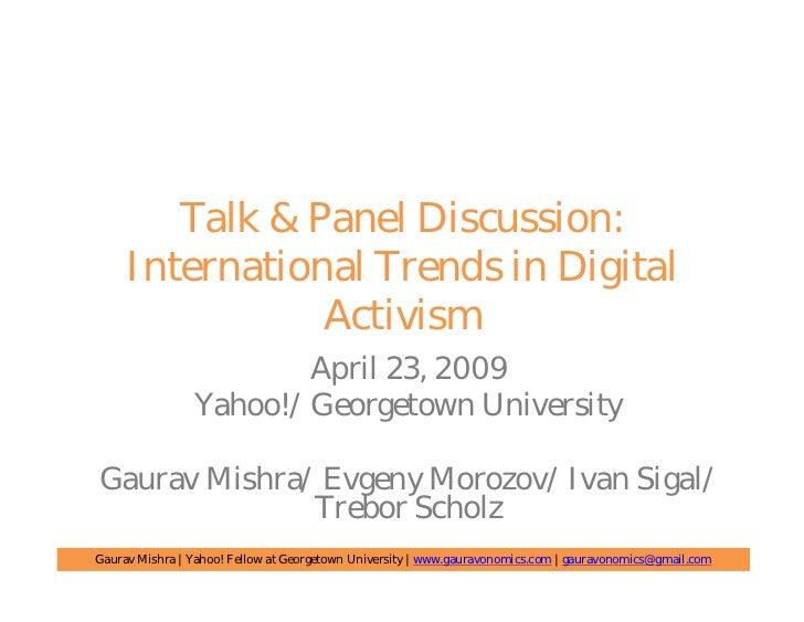 Talk & Panel Discussion:      International Trends in Digital                 Activism                         April 23, 2...