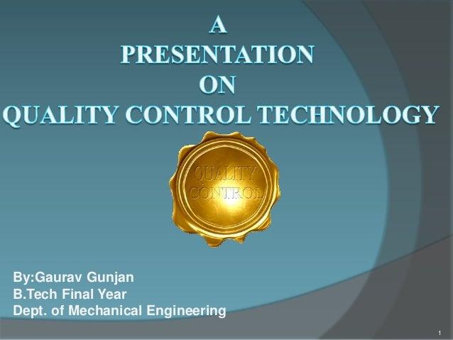 By:Gaurav GunjanB.Tech Final YearDept. of Mechanical Engineering                                  1