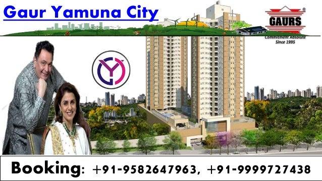 Gaur Yamuna City Booking: +91-9582647963, +91-9999727438