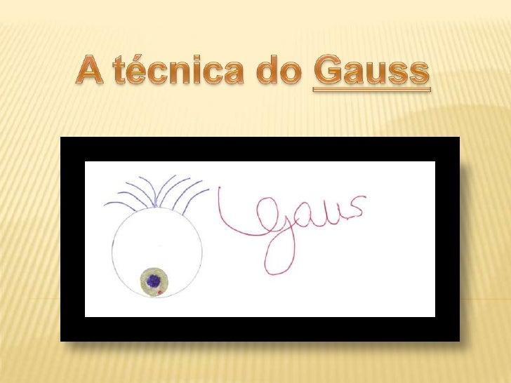 A técnica do Gauss<br />