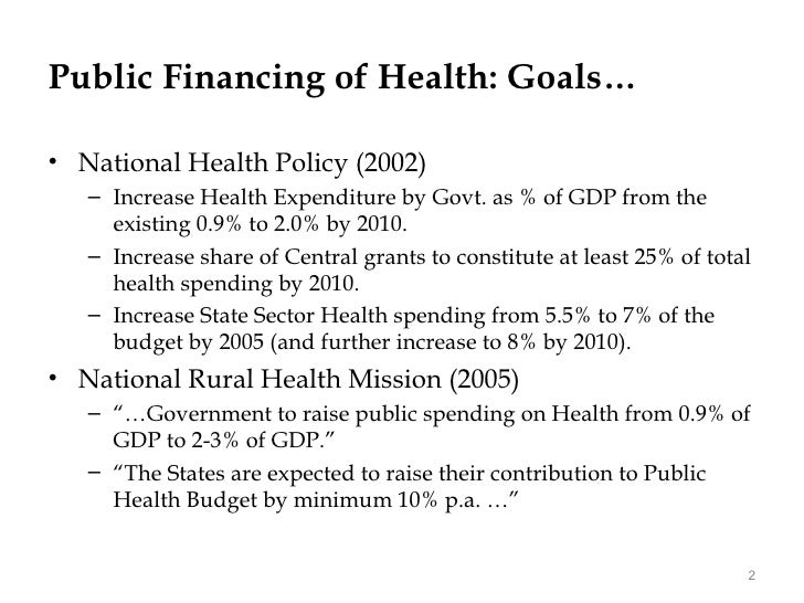 Patterns of public health expenditure in India: Analysis of state and central health budgets in pre and post National Rural Health Mission period - Gautam Chakraborty Slide 2
