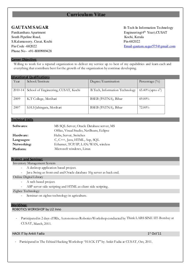 Curriculum Vitae GAUTAM SAGAR B-Tech In Information Technology Panikanthara Apartment Engineering(4th Year),CUSAT South Pi...