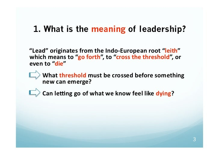 """1. What is the meaning of leadership?""""Lead""""originatesfromtheIndo‐Europeanroot""""leith"""" whichmeansto""""goforth"""",to..."""