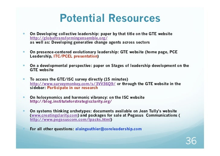Potential Resources On Developing collective leadership: paper by that title on the GTE website   http://globaltransform...