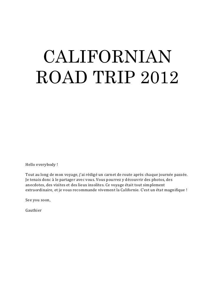 CALIFORNIAN     ROAD TRIP 2012Hello everybody !Tout au long de mon voyage, j'ai rédigé un carnet de route après chaque jou...