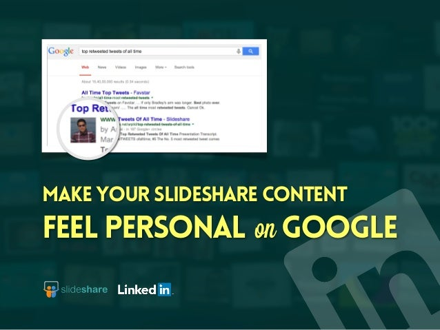 Make your slideshare content feel personal googleon