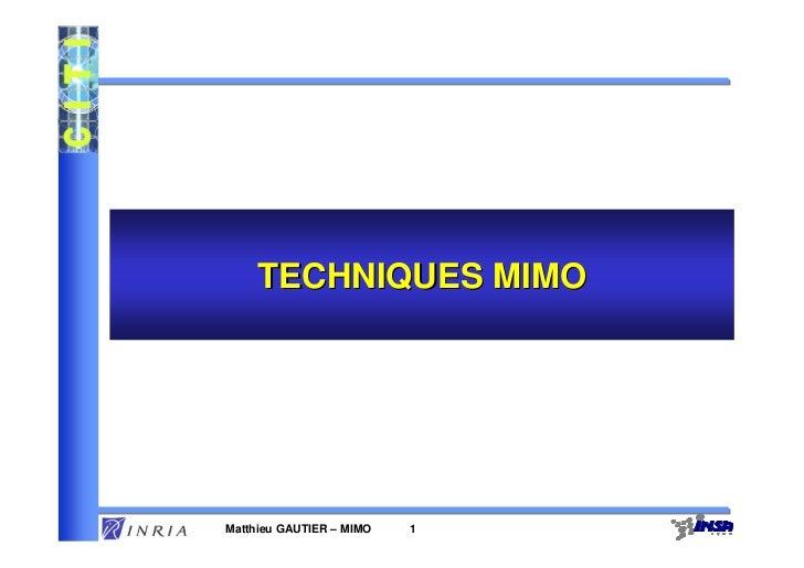 TECHNIQUES MIMOMatthieu GAUTIER – MIMO   1