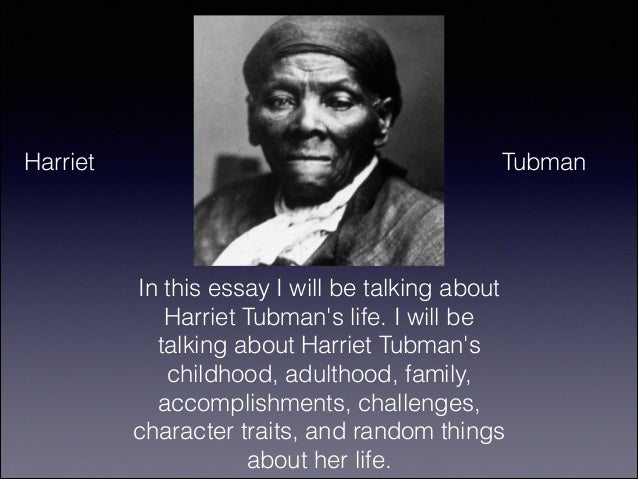 thesis statement on harriet tubman The analogical model maintains that design is individual, wherein each student thesis statement on harriet tubman to dig deeper into the once mark of nails in the.