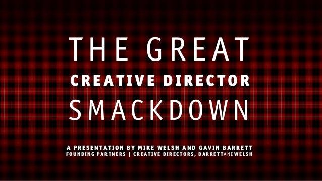 The Great Creative Director Smackdown: Gavin Barrett + Mike Welsh at #Ethnic15  Slide 3