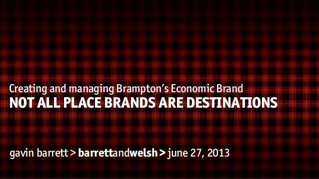 TD CANADA TRUST RESL 2013: SOUTH ASIAN CREATIVE/ MEDIA © barrettandwelsh Creating and managing Brampton's Economic Brand N...