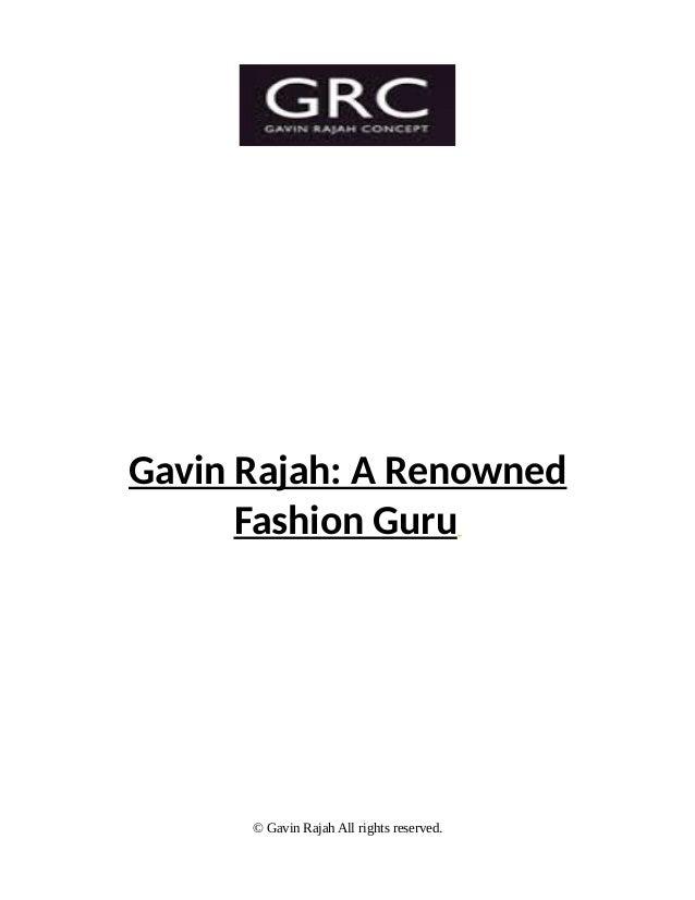 Gavin Rajah: A Renowned Fashion Guru © Gavin Rajah All rights reserved.