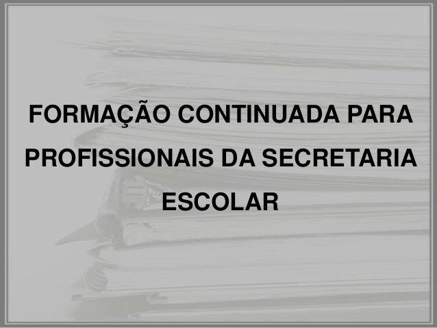 FORMAÇÃO CONTINUADA PARA PROFISSIONAIS DA SECRETARIA ESCOLAR