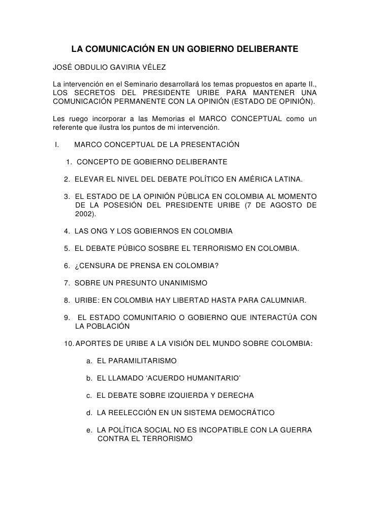 LA COMUNICACIÓN EN UN GOBIERNO DELIBERANTE  JOSÉ OBDULIO GAVIRIA VÉLEZ  La intervención en el Seminario desarrollará los t...