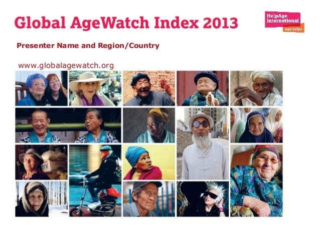 Presenter Name and Region/Country www.globalagewatch.org