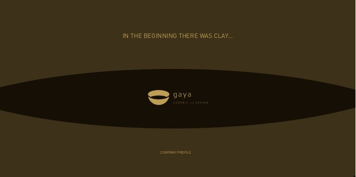 IN THE BEGINNING THERE WAS CLAY…          COMPANY PROFILE