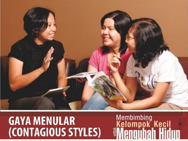 Sumber: BECOMING A CONTAGIOUS CHRISTIAN (Bill Hybels & Mark Mittelberg)