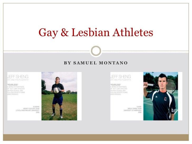 Gay & Lesbian Athletes    BY SAMUEL MONTANO