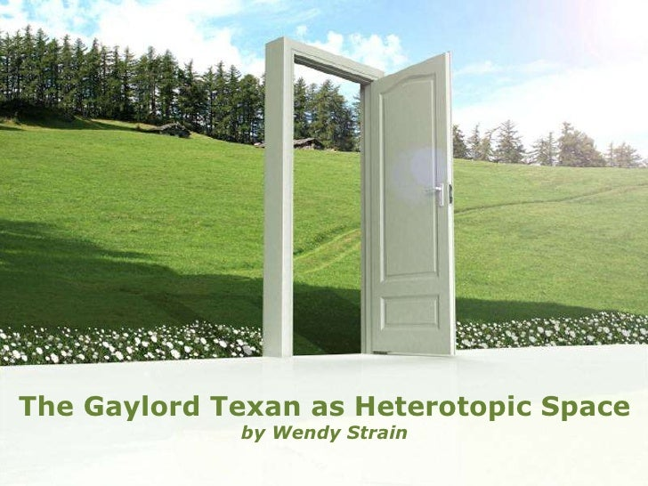 The Gaylord Texan as Heterotopic Space             by Wendy Strain             Powerpoint Templates                       ...