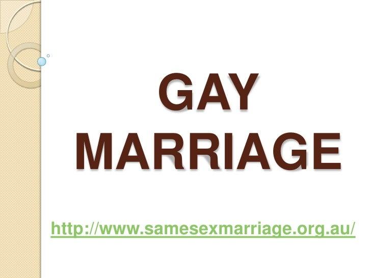 GAY  MARRIAGEhttp://www.samesexmarriage.org.au/