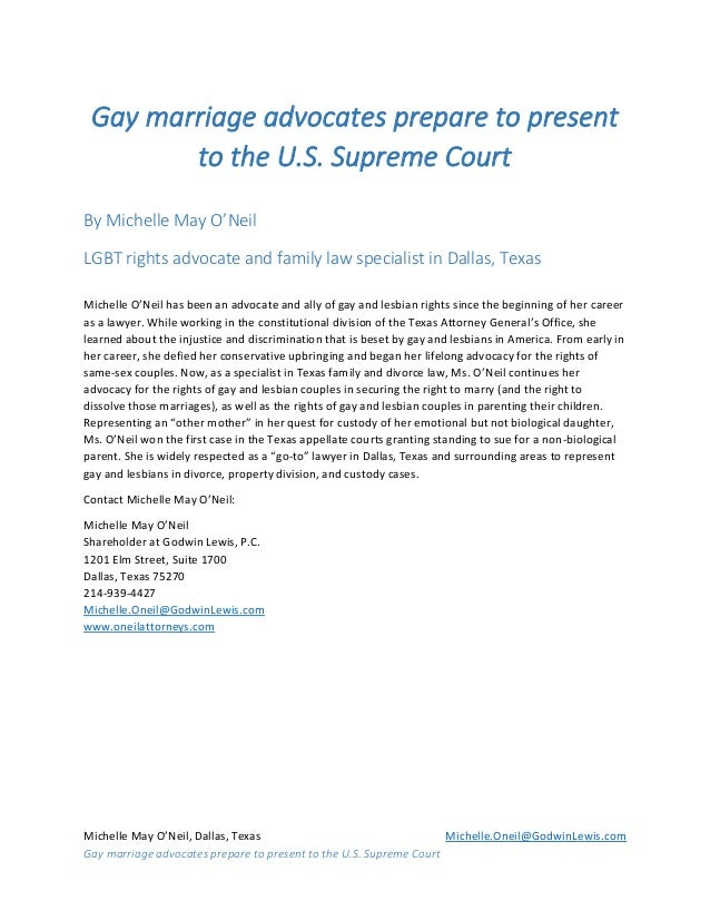 Michelle May O'Neil, Dallas, Texas Michelle.Oneil@GodwinLewis.com Gay marriage advocates prepare to present to the U.S. Su...