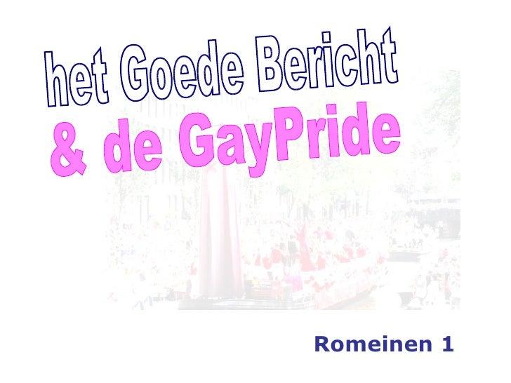 & de GayPride het Goede Bericht Romeinen 1