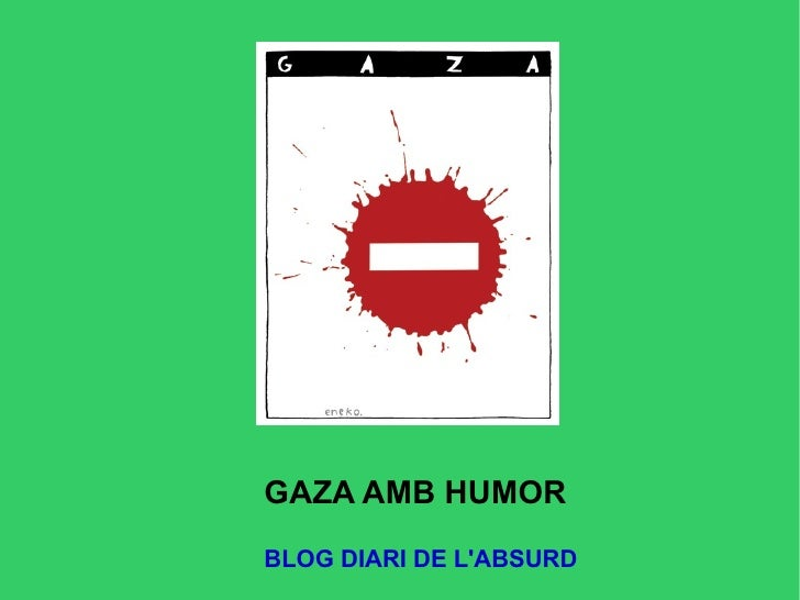 GAZA AMB HUMOR BLOG DIARI DE L'ABSURD