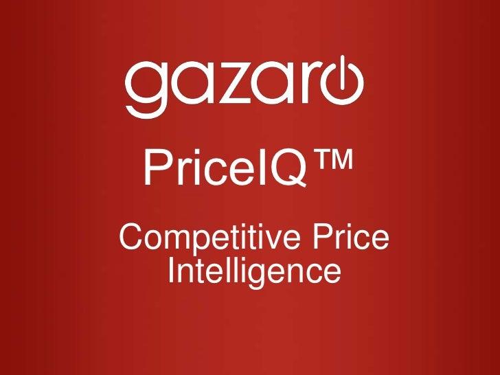 PriceIQ™<br />Competitive Price Intelligence<br />