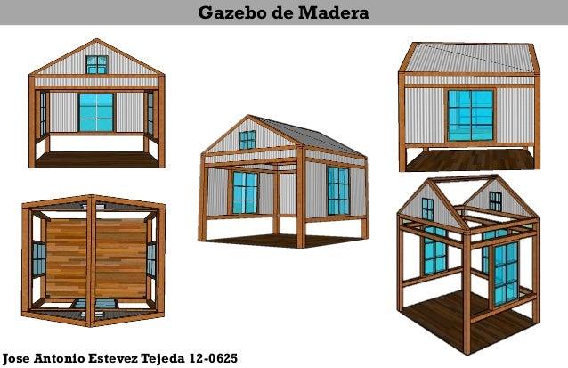 Jose Antonio Estevez Tejeda 12-0625 Gazebo de Madera
